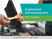 Customized Self-Employment Part 1: The Basics