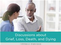 Discussions about Grief, Loss, Death, and Dying