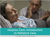 Hospice Care - Introduction to Palliative Care