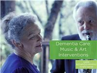Dementia Care:  Music & Art Interventions